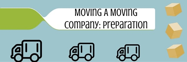 Moving A Moving Company: Preparation