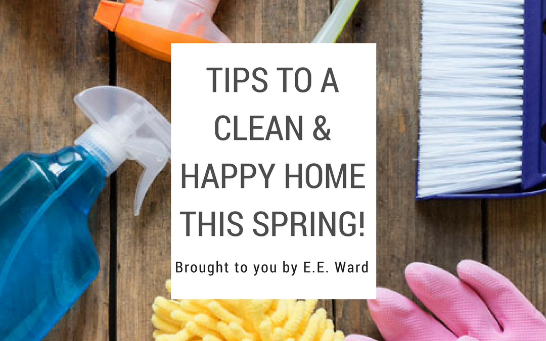 Great Tips to a Clean & Happy Home this Spring!
