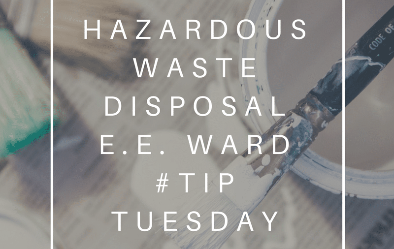 #TipTuesday- Getting Rid of Hazardous Waste